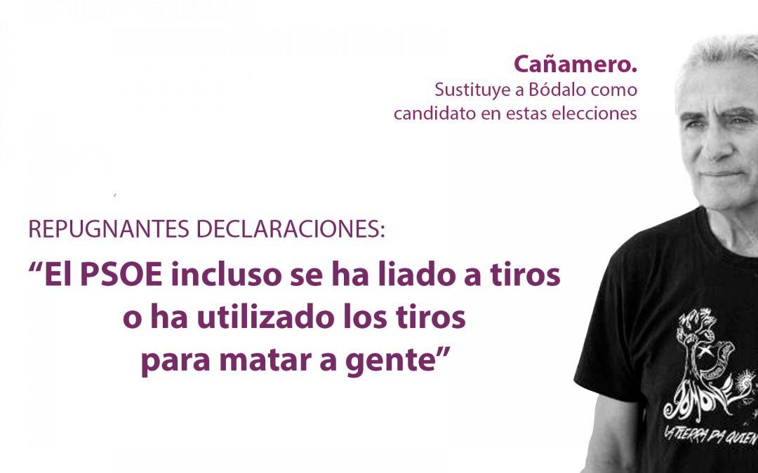 """Repugnantes declaraciones de Cañamero: """"el PSOE incluso se ha liado a tiros o ha utilizado los tiros para matar gente"""""""